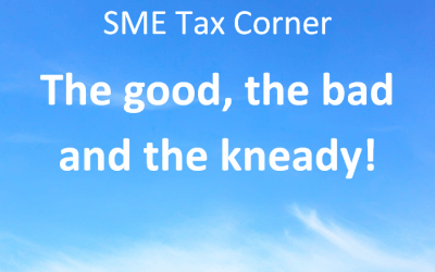 SME tax corner – the good, the bad & the kneady!