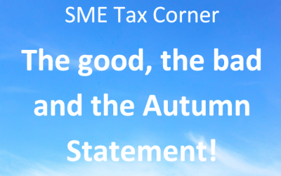 SME tax corner – the good, the bad & the Autumn Statement