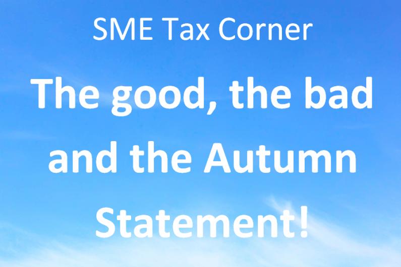 SME tax corner – the good, the bad & the Autumn Statement