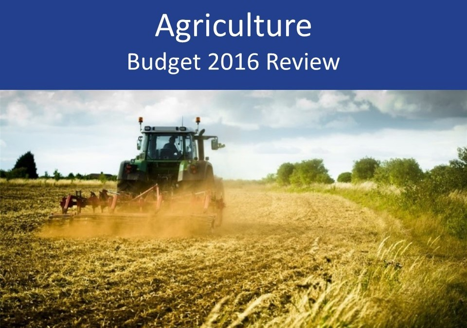 Agriculture 2016 Budget review and analysis for farmers