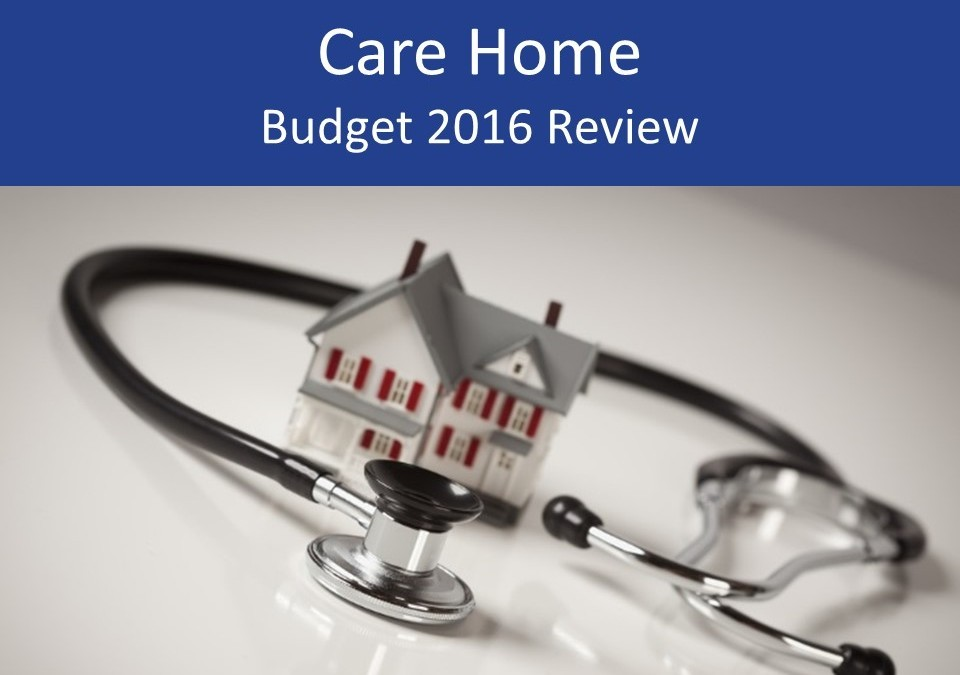 Care home 2016 Budget review and analysis for operators